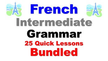 French Intermediate Grammar Lessons (not verbs): 25 Quick