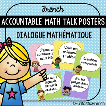 French Accountable Math Talk Prompt Posters (Dialogue Math