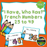 """French Number - """"I Have, Who Has?"""" Game - for Numbers 25 to 49"""