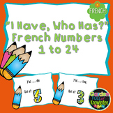 """French Numbers - """"I Have, Who Has?"""" Game - for Numbers 1 to 24"""