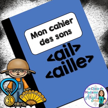 French Phonics Activities: Mon cahier des sons {ail} et {aille}