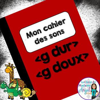 French Phonics Activities: Mon cahier des sons {g dur} et