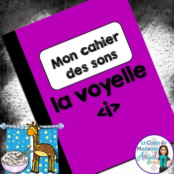 French Phonics Activities: Mon cahier des sons {i}