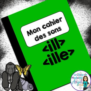 French Phonics Activities: Mon cahier des sons {ill} et {ille}