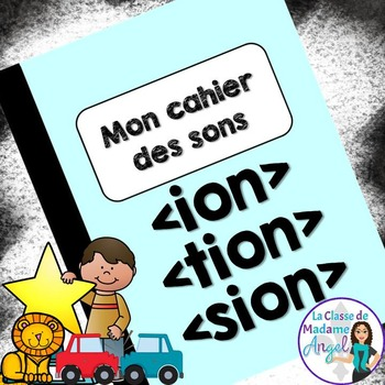 French Phonics Activities: Mon cahier des sons {ion}, {tio