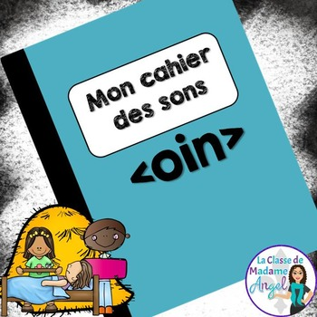 French Phonics Activities: Mon cahier des sons {oin}