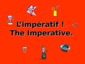 French Teaching Resources. PowerPoint: The Imperative!