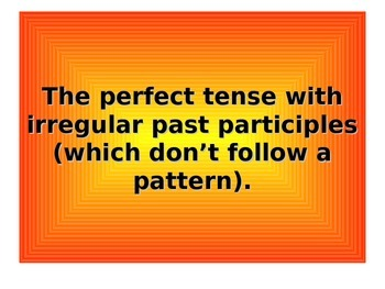 French Teaching Resources. PowerPoint: Perfect Tense+ Irre