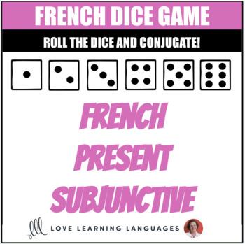 French Present Subjunctive Dice Game - le Subjonctif - Jeu de Dés