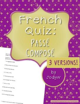 French Quiz (3 versions!) - Passé Composé w/ Avoir & Irreg