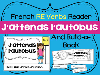 French RE Verb Reader & Build-A-Book ~ J'attends l'autobus