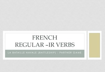 French Regular -IR Verbs : Battleship-style game