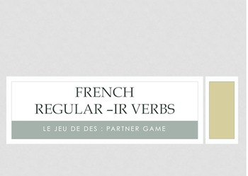 French Regular -IR Verbs : Partner Dice Game