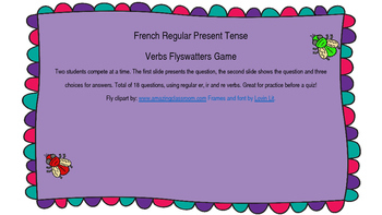 French Regular Present Tense Verbs (er,ir,re) Flyswatters Game