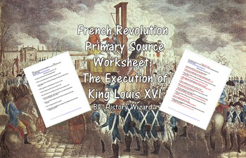 French Revolution Primary Source Worksheet: The Execution