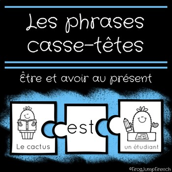 Etre et avoir // French Sentence Building Puzzles with the