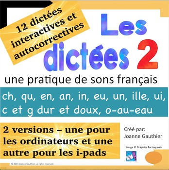 French Spelling 2/ Les dictees interactives 2:  les sons l