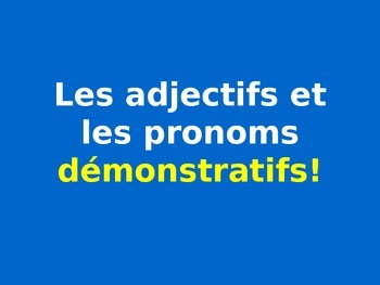 French Teaching Resources. Demonstrative Adjectives & Demo