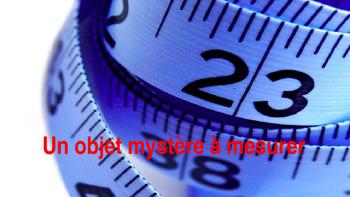 French: Compréhension en lecture, Un objet mystère à mesur