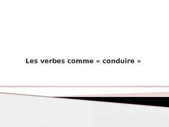 French - verbes comme conduire