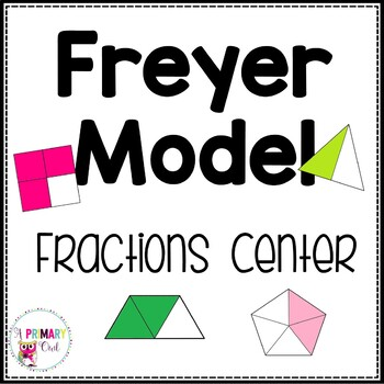 Freyer Model: Fractions Center