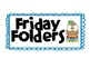 Friday Folders Labels {Organizational Idea} ~ FREEBIE!