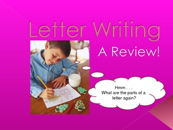 Friendly Letter - review of parts and writing task
