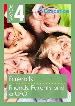 Friends - Friends, Parents and a UFO - Grade 4
