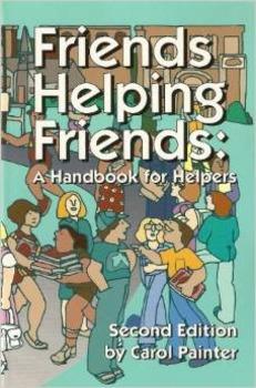 Friends Helping Friends: A Handbook for Helpers