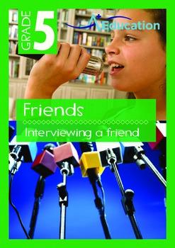Friends - Interviewing A Friend - Grade 5