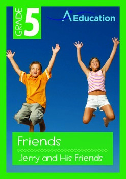 Friends - Jerry and His Friends - Grade 5