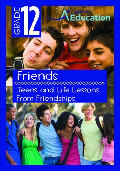 Friends - Teens and Life Lessons From Friendships - Grade 12