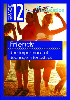 Friends - The Importance of Teenage Friendships - Grade 12
