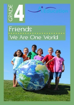 Friends - We Are One World - Grade 4