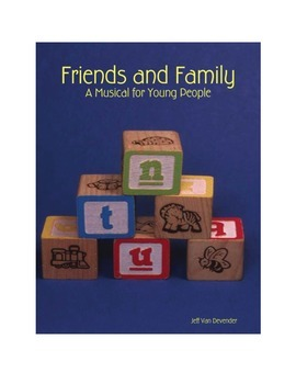 Friends and Family: A Musical for Young People