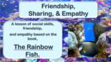 "Friendship PowerPoint Lesson w- link to ""Rainbow Fish"" vid"