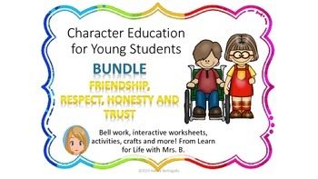 Friendship, Respect and Honesty Bundle: Character Educatio