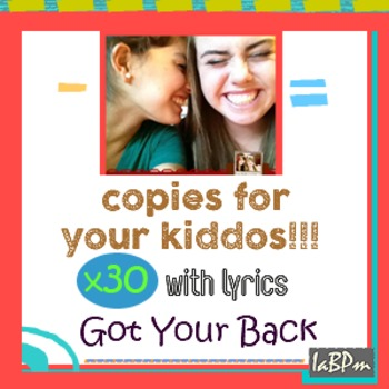 Song copies for your kiddos! - Got Your Back
