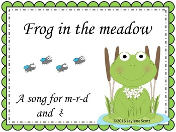 Frog In the Meadow - a song for ta rest or mi re do