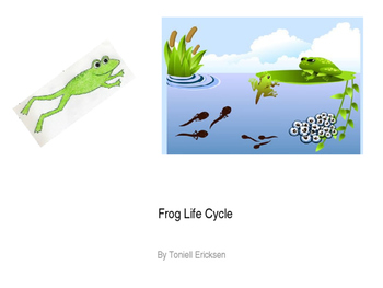 Frog Life Cycle Adapted Story with Boardmaker Pictures