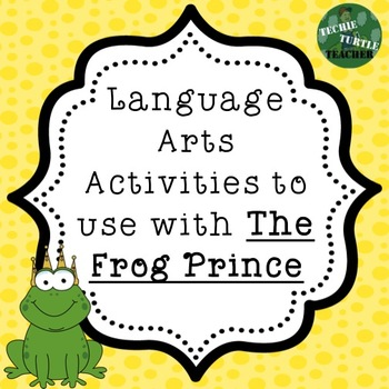 Fable Study: The Frog Prince Language Arts Activities - Co
