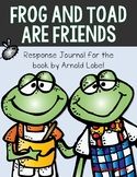 Frog and Toad Are Friends Reading Response Journal for K-2