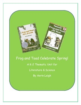 Frog and Toad Celebrate Spring! A K-2 Thematic Unit for Li