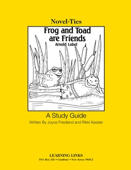 Frog and Toad are Friends - Novel-Ties Study Guide