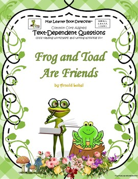 Frog and Toad are Friends: text-dependent questions and wo