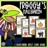 Froggy's Halloween I HAVE-WHO HAS