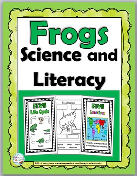 Frogs Life Cycle Science and Literacy  - Frog Unit - Frog Science