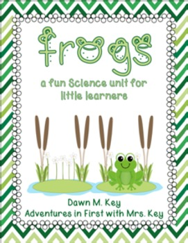 Frogs~A fun Science Unit for Little Learners