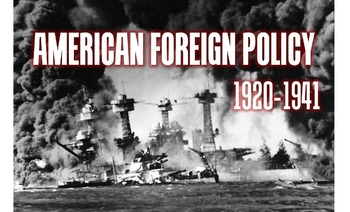 From Isolation to War: American Foreign Policy 1920-1941