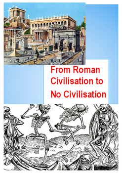 From Roman Civilisation to No Civilisation an Overview for